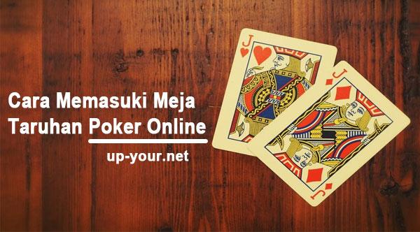 Cara-Memasuki-Meja-Taruhan-Poker-Online