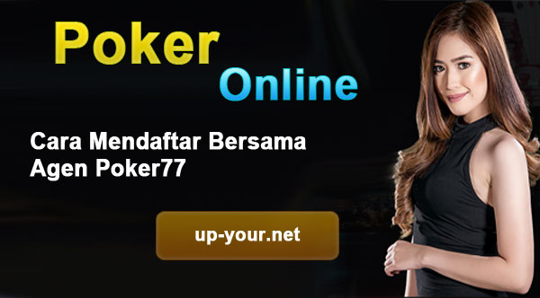 Cara-Mendaftar-Bersama-Agen-Poker77